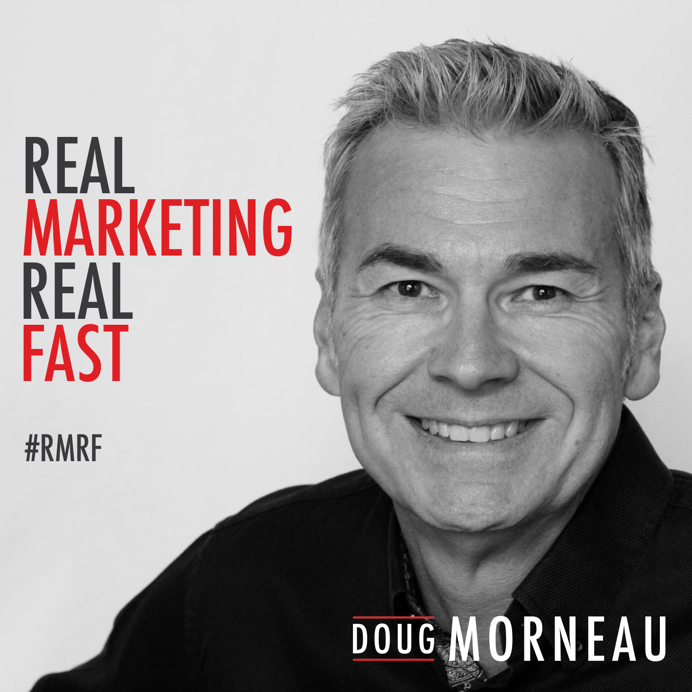 Doug Morneau - Real MarketingReal Fast Podcast